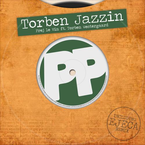 "Frej Le Vin ft. Torben Westergaard - ""Torben Jazzin"" (EJECA Remix)"