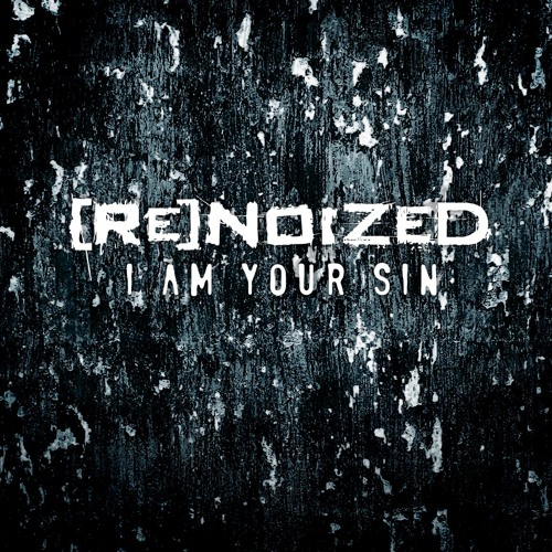 Renoized - I Am Your Sin