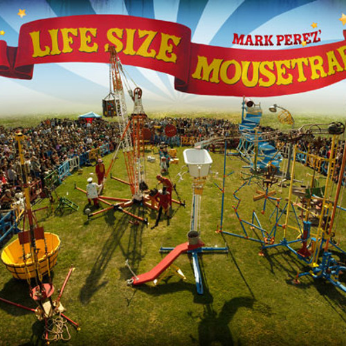 Life-Size Mousetrap: Interview with Mark Perez