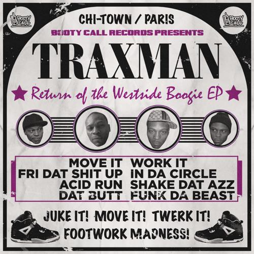 Traxman - Work It