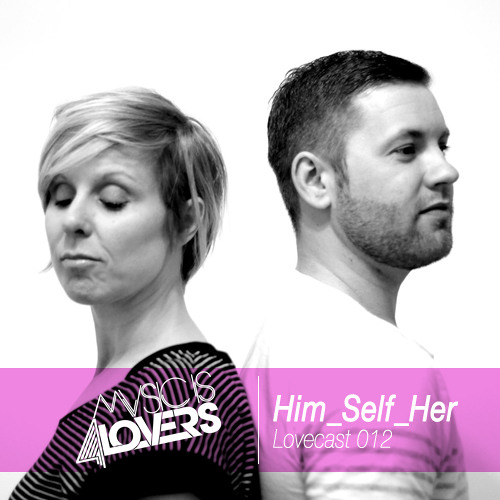 Lovecast Episode 012  - Him_Self_Her [Musicis4Lovers.com]