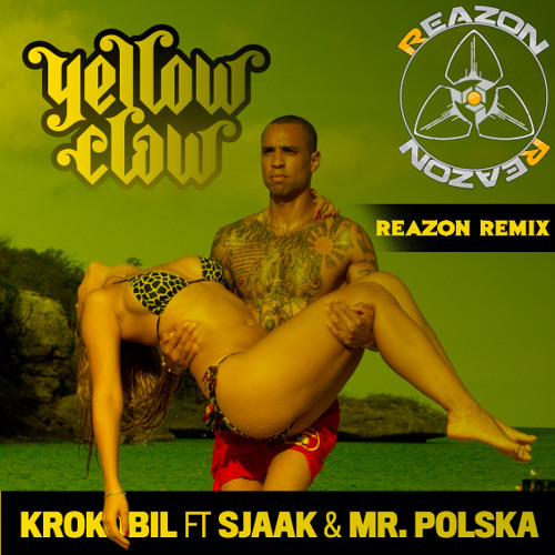 Yellow Claw - Krokobil (Reazon Mash-Up)