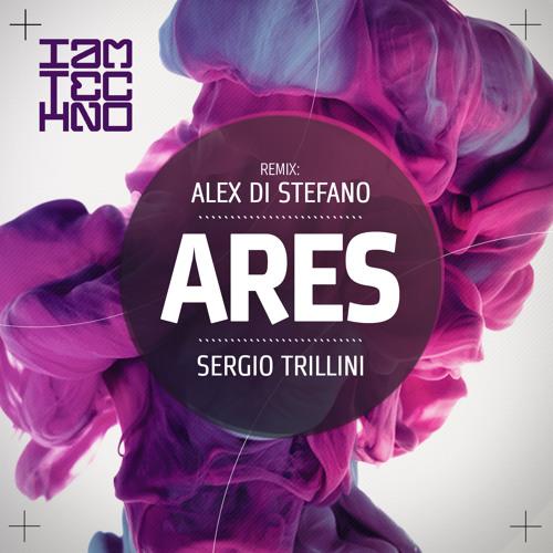 Sergio Trillini - Ares (ALEX DI STEFANO Remix) - Preview -