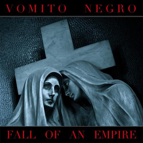 VOMITO NEGRO - Fall of an empire (album preview)