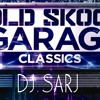 Dj Sarj - 40 Mins Non-Stop Old Skool Garage Mixtape TWITTER INSTAGRAM SNAPCHAT @DJSARJ