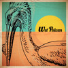 Wet Pelican -Brother Where Art Thou