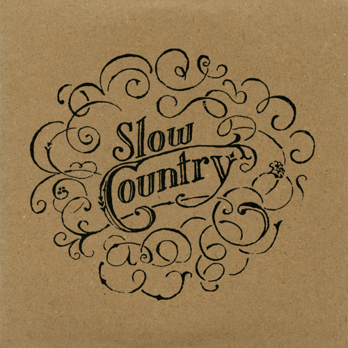 Slow Country - Yes You Have