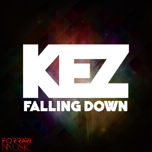 Kez - Falling Down (Original Mix) [Out Now]
