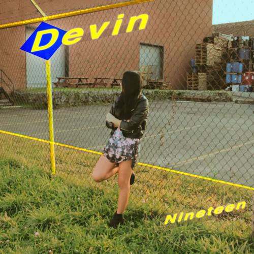 Devin - Nineteen