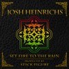 Set Fire to Rain (Josh Heinrichs) - Produced by Stick Figure