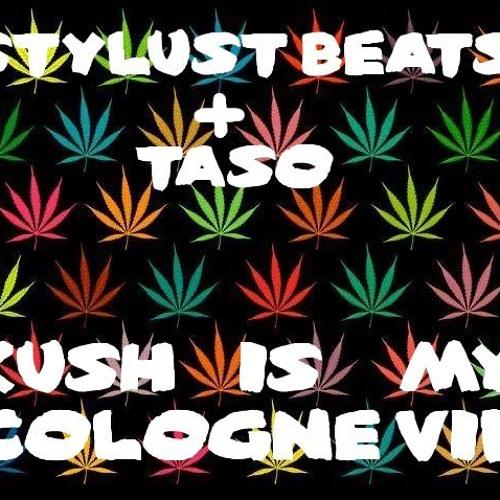 STYLUST BEATS + TASO - KUSH IS MY COLOGNE VIP