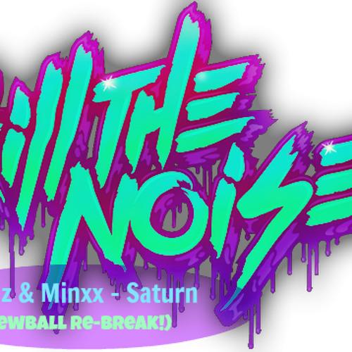 Kill The Noise, Brillz & Minxx - Saturn [Screwball Re-Break!](Free DL LINK IN DESCRIPTION)