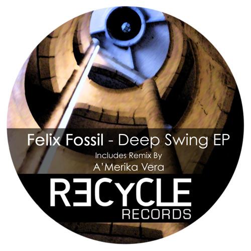 2 Felix Fossil - Deep Swing (Amerika Vera Rmx)