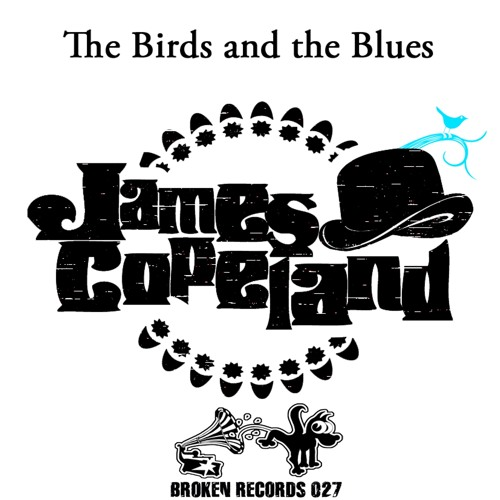 Broken Records 027 James Copeland -  Birds Of Paradise (Out Now On Beatport)
