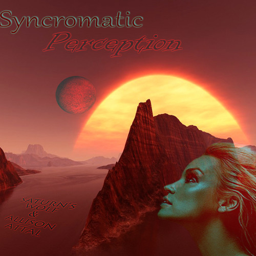Synchromatic Perception - Saturn's Wolf & Allison Attal