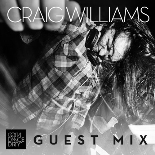 GDD™ Guest Mix: Craig Williams