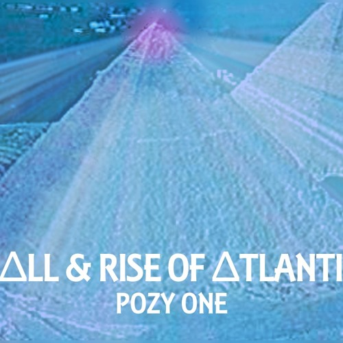 FΔLL & RISE OF ΔTLANTIS - POZY ONE