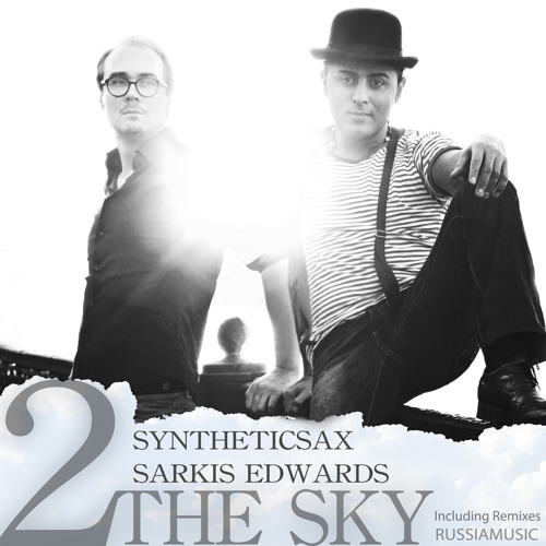 Syntheticsax & Sarkis Edwards - 2 The Sky (Original Mix)