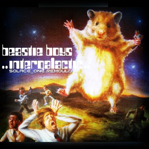 Beastie boys - intergalactic (solace one v.3 remould) FREE DOWNLOAD