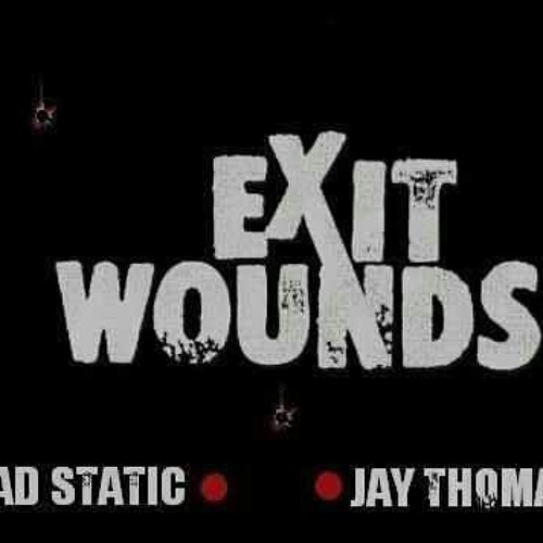 Exit Wounds (prod. by Jay Thomas)