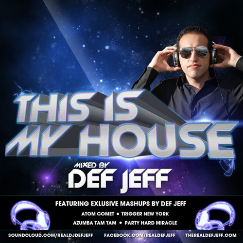 DEF JEFF - THIS IS MY HOUSE