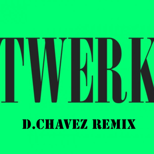 Twerk-Three Six Mafia (D.Chavez Love Trap Remix)