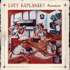 Free Download Lucy Kaplansky: Reunion Mp3