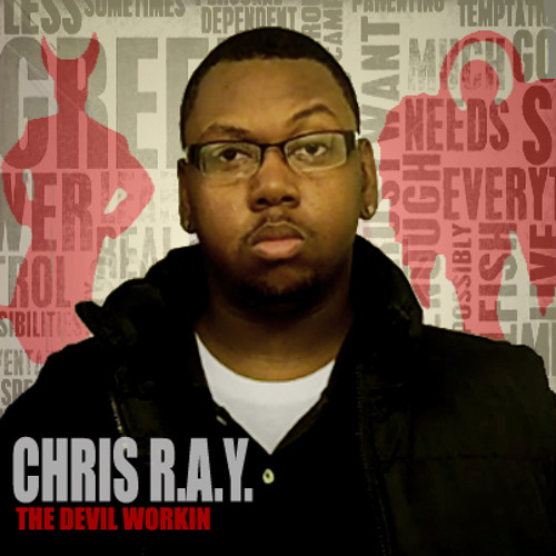 CHRIS R.A.Y. - The Devil Workin
