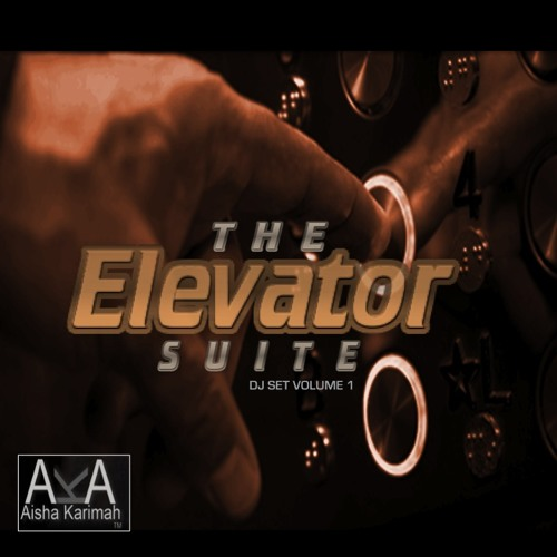 The Elevator Suite: DJ Set Volume One Mixtape (Aisha Karimah)