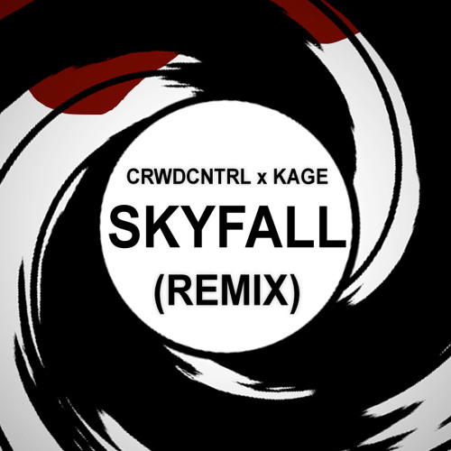 SKYFALL (CROWD CONTROL x KAGE REMIX) [FREE DOWNLOAD]