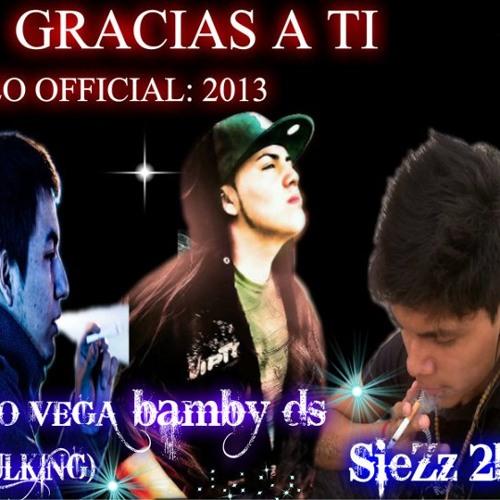 GRACIAS A TI SIEZZ 2HS MARIO VEGA(PITBULKING) BAMBY DS 2013