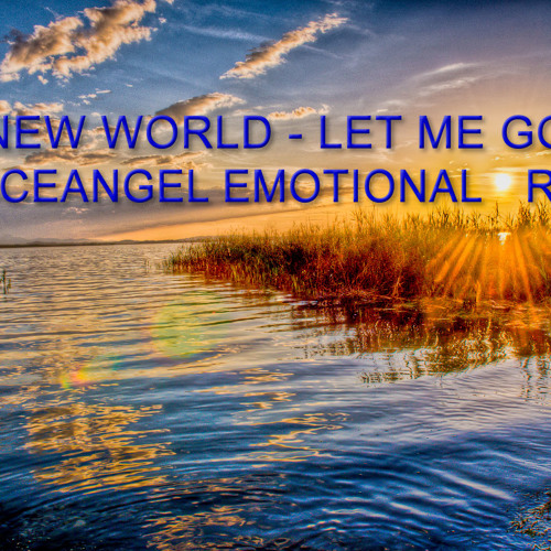 New World - Let Me Go (Tranceangel Emotional Remix)
