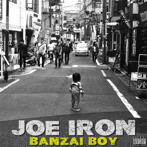 "JOE IRON - ""BANZAI BOY"" Mixtape Album (Japanese Hip-Hop)"