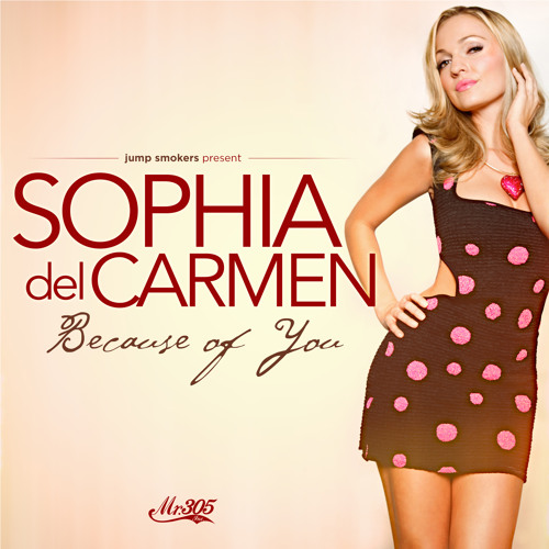Sophia Del Carmen - Because of You - Produced by Jump Smokers