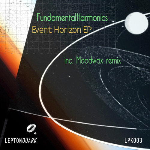 Fundamental Harmonics - Event Horizon (Original Mix) - LPK003 OUT NOW
