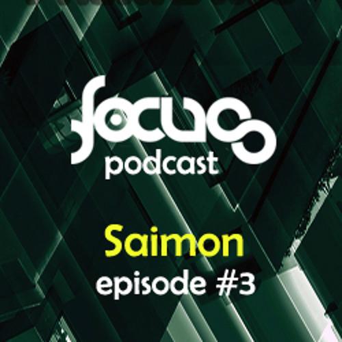 SAIMON @ FOCUS PODCAST EPISODE #3