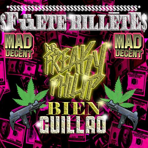 $ Füete Billēte $ Freaky Philip - Bien guillao (Mad Decent Exclusive)