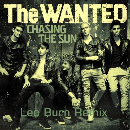 The Wanted – Chasing The Sun (Leo Burn Remix)