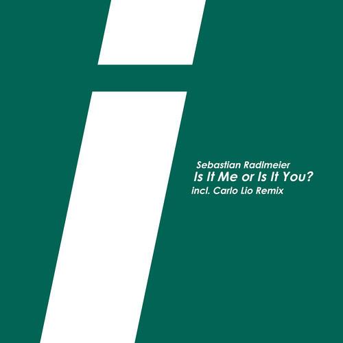 Sebastian Radlmeier - Is It Me Or Is It You (Carlo Lio Remix) [SC-EDIT]