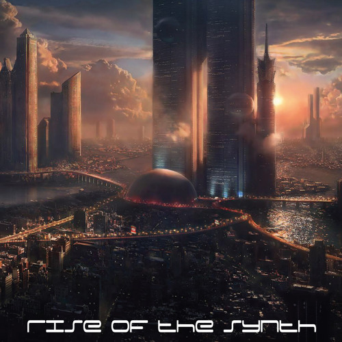 Rise of the Synth - [Original Mix]