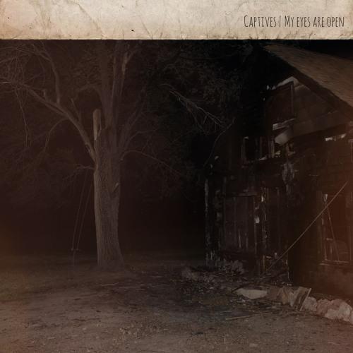 Captives - My Eyes Are Open - Forsaken