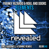 Franky Rizardo & Roul and Doors - Elements (Original Mix) [OUT NOW]