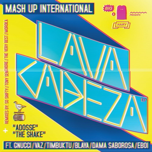 Mash Up International - Lava Cabeza (feat. Gnucci & VAZ) [So Shifty Remix]