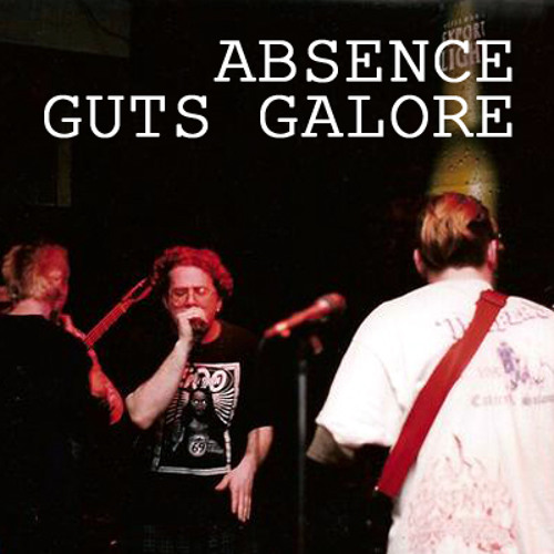 Absence  |  Guts Galore