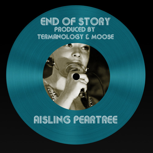 "Aisling Peartree ""End of Story"" (prod. by Termanology & Moose)"