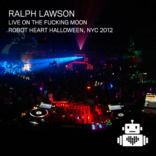 Robot Heart - Ralph Lawson Live on the Moon Halloween NYC 2012
