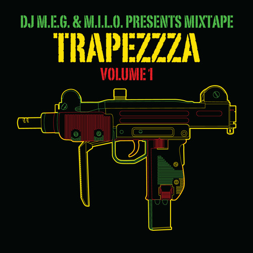 Dj M.E.G. & M.I.L.O. - TRAPEZZZZA Volume 1