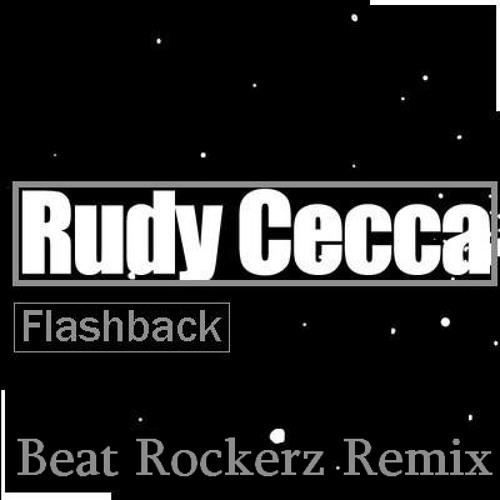 Rudy Cecca - Flashback (Beat Rockerz Remix) [Free Download]