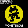 Insan3Lik3 - Dat Voices // Monstercat Release