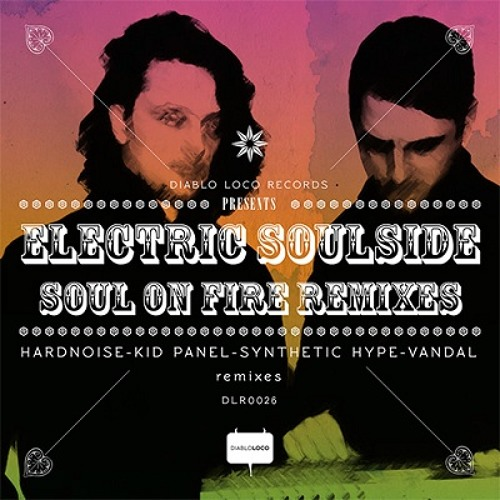 DLR026 Electric Soulside: 'Soul on Fire' Synthetic Hype Arson Rmx